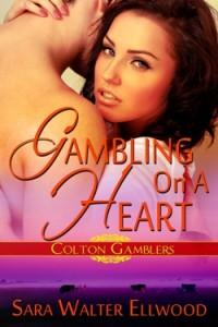 Gambling On A Heart by Sara Walter Ellwood