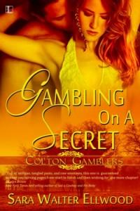 Gambling On A Secret by Sara Walter Ellwood
