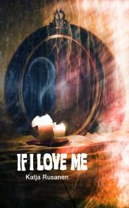 IF I LOVE ME